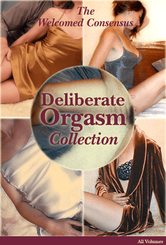 Deliberate Orgasm Collection