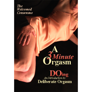 Introducing Deliberate Orgasm: A3Minute Orgasm, Part1 (DVD)