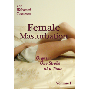 Female Masturbation Vol I: Orgasm One Stroke at a Time (DVD)