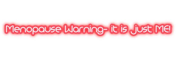 menopause-warning-it-is-just-me-neon