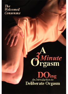 Introducing Deliberate Orgasm: A 3 Minute Orgasm, Part 1 (DVD)
