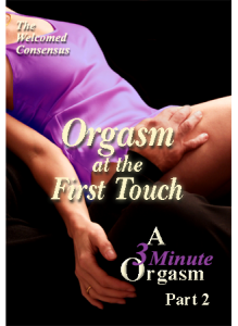 Orgasm at the First Touch: A 3 Minute Orgasm, Part 2 (DVD)
