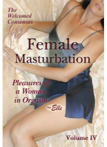 Female Masturbation Vol IV: Pleasures of a Woman in Orgasm Elle (DVD)