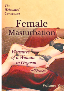 Female Masturbation Vol V: Pleasures of a Woman in Orgasm Denise (DVD)