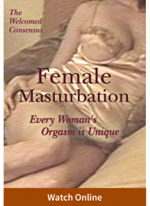 Female Masturbation Vol II: Every Woman's Orgasm is Unique (Online Video)