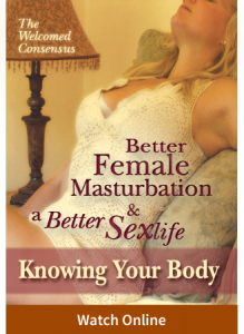 Better Female Masturbation and a Better Sex Life: Knowing Your Body (Online Video)