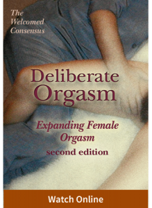 Deliberate Orgasm: Expanding Female Orgasm (Online Video)
