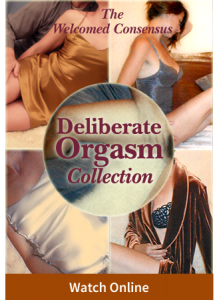 Deliberate Orgasm Collection (5 Online Video Set)