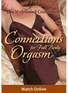 Connections for Full Body Orgasm  (Online Video)
